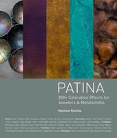 Patina 300+ Coloration Effects for Jewelers & Metalsmiths